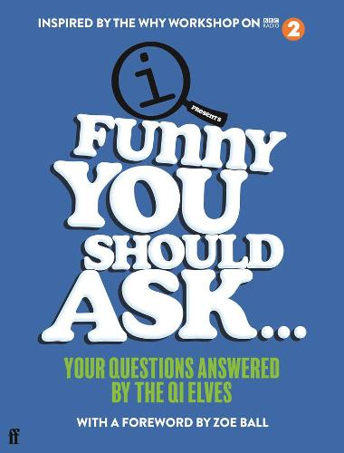 Funny You Should Ask . . .: Your Questions Answered by the QI Elves poster